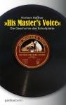 His Master's Voice: Die Geschichte der Schallplatte
