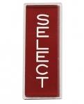 "Instruktionsschild ""SELECT"", rot"
