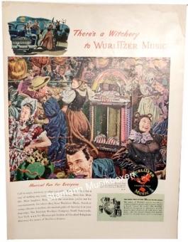 """Wurlitzer Werbung """"There's a Witchery to Wurlitzer Music"""""""