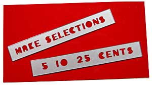 "Schilderset ""Make Selection"" & ""5-10-25 Cents"""