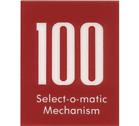 "Insert ""100 Select-O-Matic"""